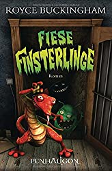Fiese Finsterlinge: Roman (Demonkeeper, Band 3)