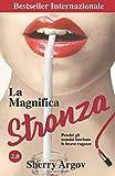 La Magnifica Stronza: Perche Gli Uomini Lasciano Le Brave Ragazze 2.0 / Why Men Marry Bitches - Italian Edition