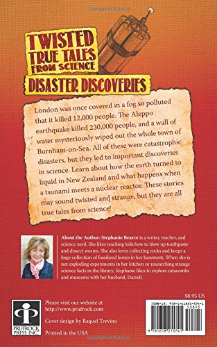 Twisted True Tales From Science: Disaster Discoveries