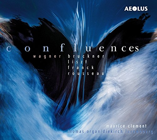Confluences - Werke für Orgel