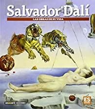 Salvador Dali: Las obras de su vida par Dosde Editorial