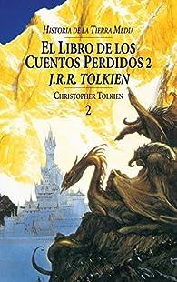 El Libro de los Cuentos Perdidos, 2. Historia de la Tierra Media, II par J. R. R. Tolkien