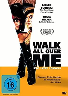 Walk All Over Me - Liebe, Latex, Lösegeld