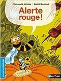 Alerte rouge ! de Christophe Nicolas ,Benoît Perroud (Illustrations) ( 18 mars 2010 )