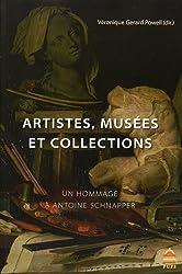 Artistes, musées et collections : Un hommage à Antoine Schnapper