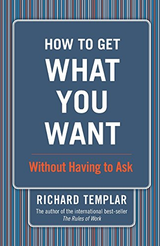 How to Get What You Want...: Without Having to Ask