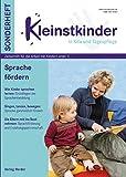 Sprache fördern: Kleinstkinder Sonderheft