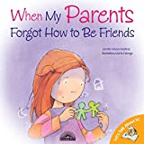 When My Parents Forgot How to be Friends (Lets Talk About It!)