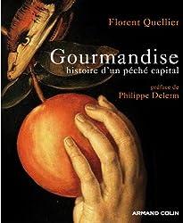 Gourmandise - Histoire d'un péché capital