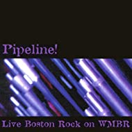 Pipeline! Live Boston Rock On Wmbr [Explicit]