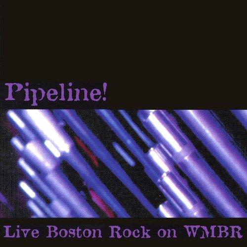 Pipeline! Live Boston Rock On Wmbr [Explicit]