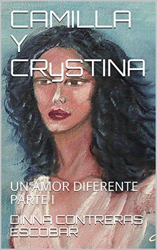 CAMILLA Y CRySTINA: UN AMOR DIFERENTE PARTE I (Lesbos nº 1) por DINNA CONTRERAS ESCOBAR