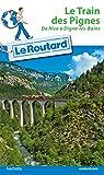 Telecharger Livres Guide du Routard Train des Pignes (PDF,EPUB,MOBI) gratuits en Francaise