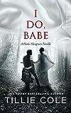 I Do, Babe: A Novella (Hades Hangmen Book 5.5) (English Edition)
