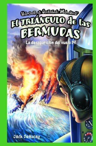 El Triangulo de las Bermudas: La Desaparicion del Vuelo 19 (Historietas Juveniles: Misterios (JR. Graphic Mysteries)) por Jack DeMolay
