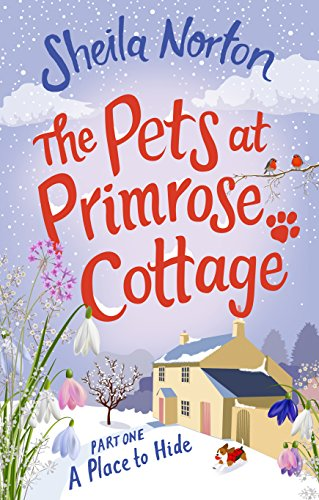 Primrose Cottage (The Pets at Primrose Cottage: Part One A Place to Hide (English Edition))