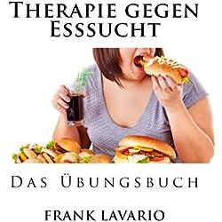 Therapie gegen Esssucht - Das Uebungsbuch
