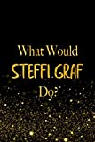 What Would Steffi Graf Do?: Black and Gold Steffi Graf Notebook