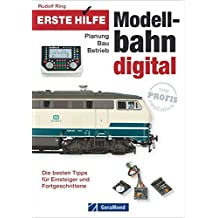 Erste Hilfe Modellbahn Digital: Planung - Bau - Betrieb. Die besten Tipps für Einsteiger und Fortgeschrittene