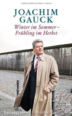 Winter im Sommer - Frühling im Herbst: Erinnerungen von Gauck, Joachim (2009) Gebundene Ausgabe