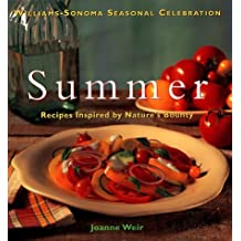 Summer: Recipes Inspired by Nature's Bounty (Williams-Sonoma Seasonal Celebration) by Joanne Weir (1997-06-06)