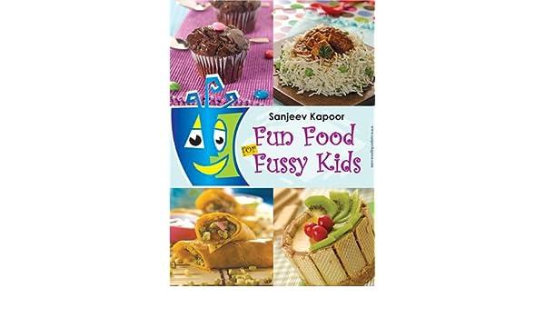 Fun foods for fussy kids ebook sanjeev kapoor amazon kindle store forumfinder Gallery