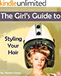 The Girl's Guide to Styling Your Hair