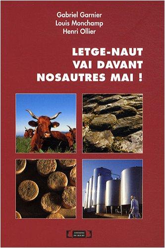 Letge-naut vai davant nosautres mai ! : Edition bilingue occitan-français par Gabriel Garnier, Louis Monchamp, Henri Ollier