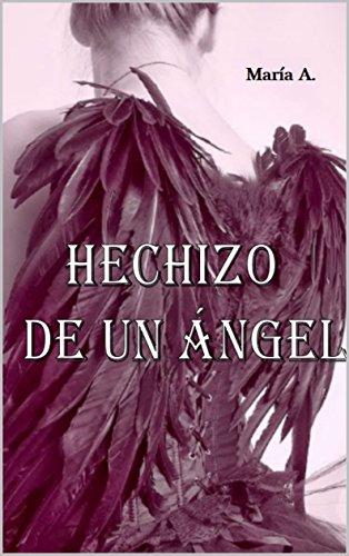 Hechizo de un Angel por Maria A