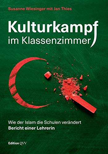 Kulturkampf im Klassenzimmer: Wie der Islam die Schulen verändert. Bericht einer Lehrerin