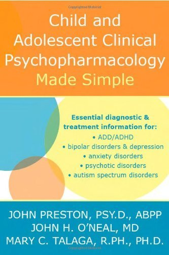 Child And Adolescent Clinical Psychopharmacology Made Simple by Preston Psy D ABPP, John D., Talaga, Mary C., O'Neal, John H (2006) Paperback