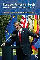 Europe, America, Bush: Transatlantic Relations in the Twenty-First Century: Transatlantic Relations After 2000
