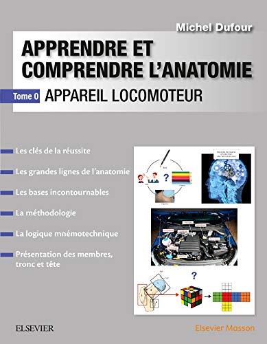 Apprendre et comprendre l'anatomie: Appareil locomoteur par Michel Dufour