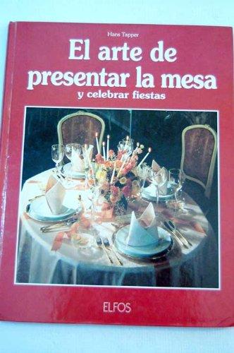 El arte de presentar la mesa y celebrar fiestas