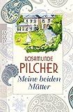 Meine beiden Mütter - Rosamunde Pilcher