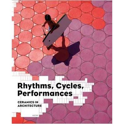[(Rhythms, Cycles, Performances: Ceramics in Architecture )] [Author: Jaime Salazar] [Jun-2010]