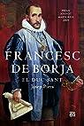 Francesc de Borja: El duc sant par Josep Piera Rubio