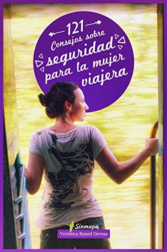 121 Consejos sobre seguridad para la mujer viajera por Verónica Boned Devesa