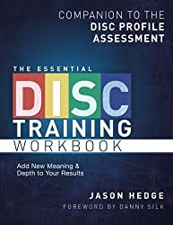 The Essential DISC Training Workbook: Companion to the DISC Profile Assessment (Volume 1) by Jason Hedge (2012-12-28)
