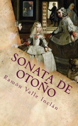 Sonata de Otono: Volume 3 (Sonatas) por Ramón Del Valle Inclán