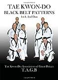 TAGB Tae Kwon-Do Black Belt Patterns: 1st & 2nd Dan