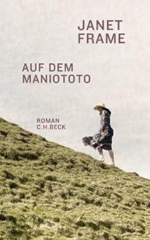 Auf dem Maniototo: Roman von [Frame, Janet]