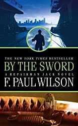 By the Sword (A Repairman Jack Novel) by F. Paul Wilson (2009-08-04)