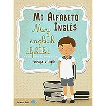 Mi Alfabeto Inglés/ My English Alphabet (Una divertida y didáctica guía infantil para aprender inglés)