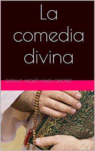 La comedia divina por Gustavo Adolfo lanza ordoñez