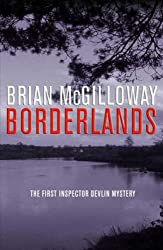 Borderlands (Inspector Devlin Mystery 1) by Brian McGilloway (2007-04-06)
