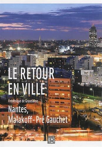 Le Retour en Ville - Nantes, Malakoff Pr...