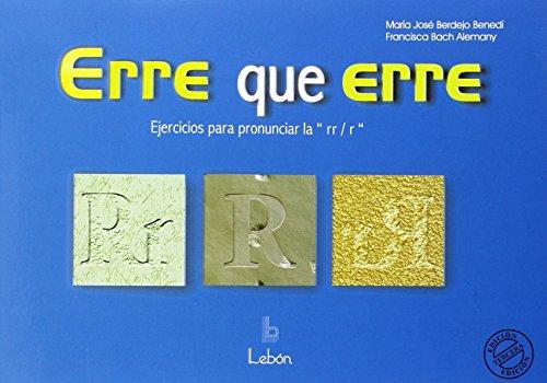 Erre que erre: ejercicios para pronunciar larr/r por María José Berdejo Benedi