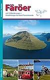 Färöer: Mit 14 Wanderungen und Empfehlungen für Island-Transitreisende