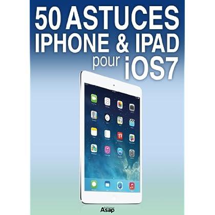 50 astuces iPhone et iPad pour iOS 7